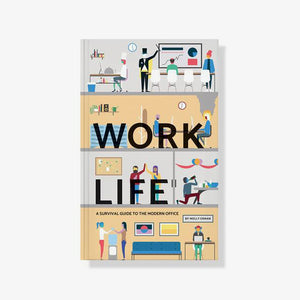 Work Life: A Survival Guide to the Modern Office