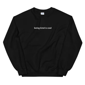 BEING KIND IS COOL Unisex Sweatshirt