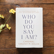 Who Do You Say I Am? Daily Reflections on the Bible, the Saints, and the Answer that is Christ