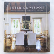 Interior Wisdom: Designing Your Home and Heart for the Lord | Signed Copy