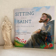 Sitting Like a Saint by Dr. Gregory and Barbra Bottaro