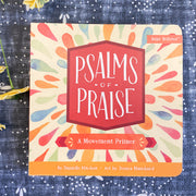 Psalms of Praise: A Movement Primer Baby Believer Book