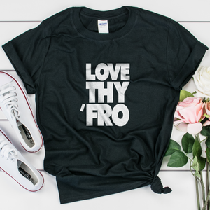 Love Thy Fro - Women's T-shirt - My Black Clothing