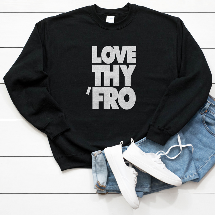 Love Thy 'Fro Unisex Sweatshirt - My Black Clothing