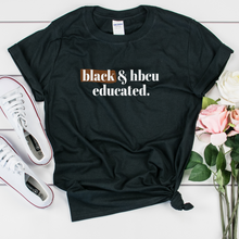 Load image into Gallery viewer, Black and HBCU Educated T-shirt hbcu pride shirt