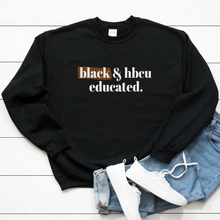 Load image into Gallery viewer, HBCU sweater. Black and HBCU Educated Unisex Sweatshirt, support black colleges hbcu pride apparel