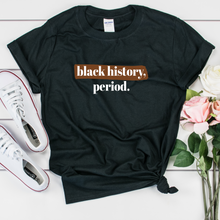 Load image into Gallery viewer, black history shirt. black history month shirts