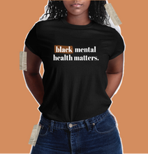 Load image into Gallery viewer, black mental health matters shirt black owned clothing shop
