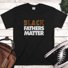 Load image into Gallery viewer, Black Fathers Matter T-Shirt, support a black owned clothing brand this father's day.