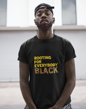 Load image into Gallery viewer, rooting for everybody black shirt. issa rae. black owned shirt. black lives matter. blm shirts