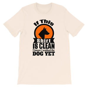 If This Shirt Is Clean Unisex T-Shirt