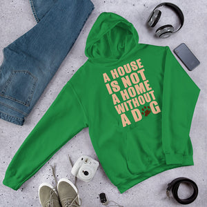 A House Is Not A Home Unisex Hoodie