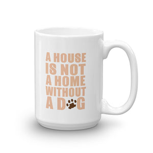 A House Is Not A Home Mug - 15 Ounces