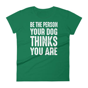Be The Person Women's T-Shirt