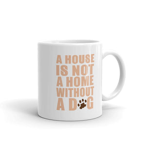 A House Is Not A Home Mug - 11 Ounces
