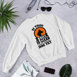 If This Shirt Is Clean Unisex Sweatshirt