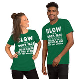 Blow In A Dog's Face Unisex T-Shirt
