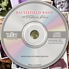 Battlefield Band - The Producer's Choice - now available on CD!