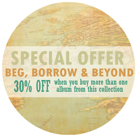 Special Offer: Beg Borrow & Beyond. 30% off when you buy more than one album from this collection