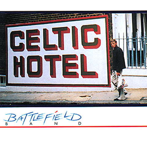 Battlefield Band - Celtic Hotel