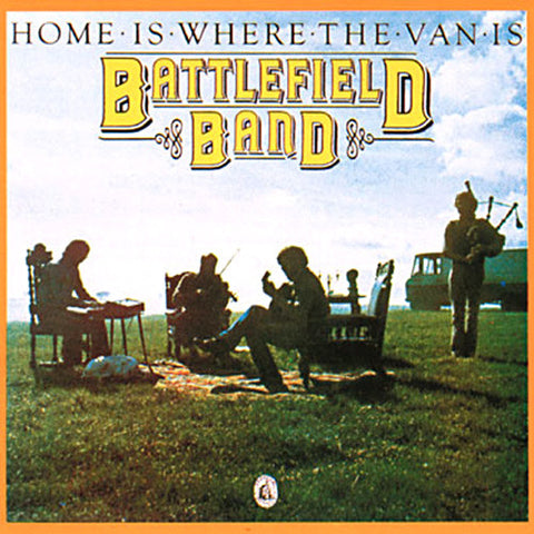 Battlefield Band - Home Is Where The Van Is