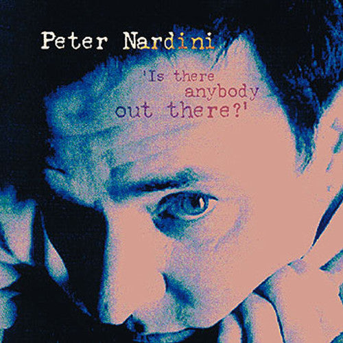 Peter Nardini - Is There Anybody Out There?