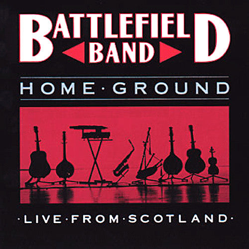 Battlefield Band - Home Ground