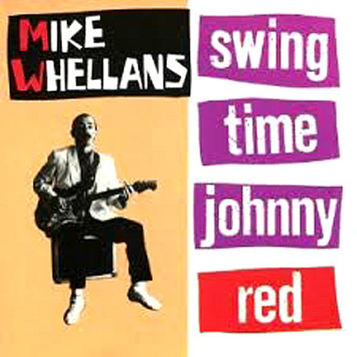 Mike Whellans - Swingtime Johnny Red