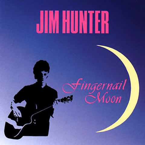 Jim Hunter - Fingernail Moon