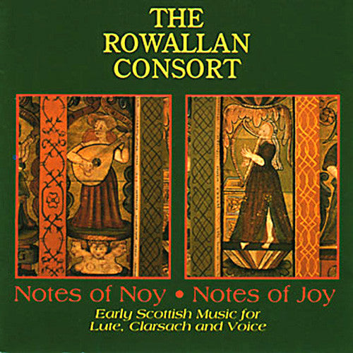 The Rowallan Consort - Notes of Noy, Notes of Joy
