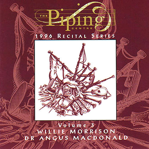 Willie Morrison and Dr Angus MacDonald - The Piping Centre 1996 Recital Series - Vol III