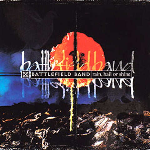 Battlefield Band - Rain, Hail or Shine