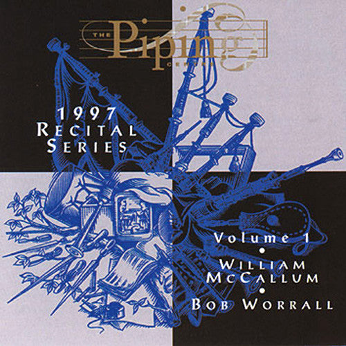 William McCallum and Bob Worrall - The Piping Centre 1997 Recital Series - Vol I