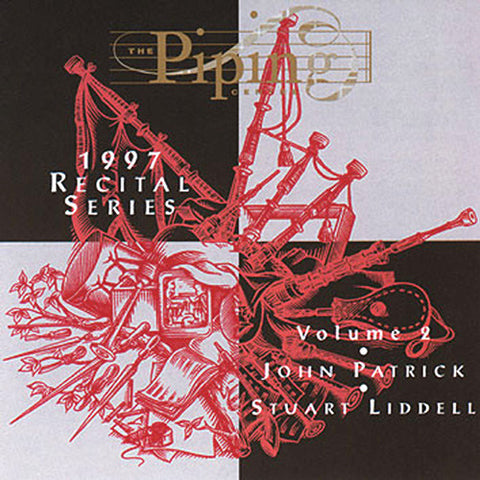 John Patrick and Stuart Liddell - The Piping Centre 1997 Recital Series - Vol II