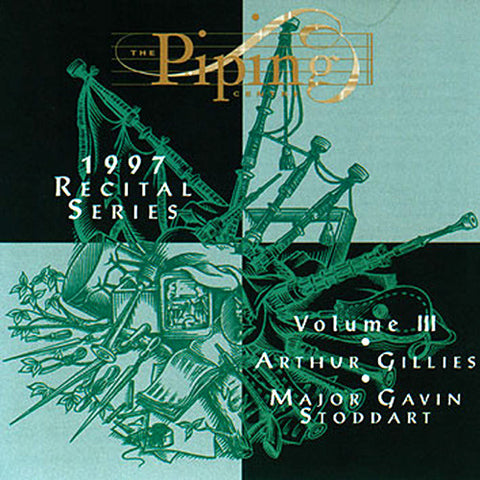 Arthur Gillies and Major Gavin Stoddart - The Piping Centre 1997 Recital Series - Vol III