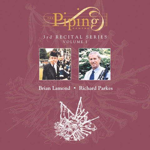 Brian Lamond and Richard Parkes - The Piping Centre Third Recital Series (1998) - Vol. I