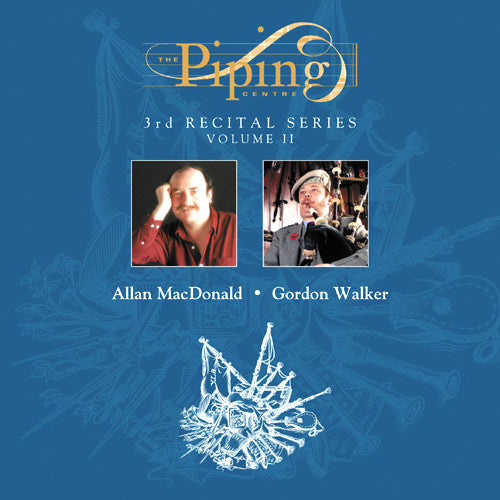 Allan MacDonald and Gordon Walker - The Piping Centre 1998 Recital Series - Vol. II