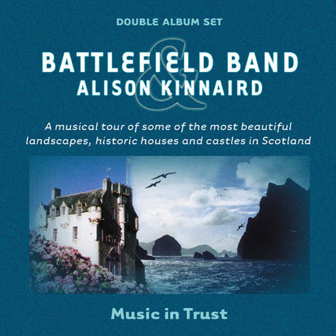 Battlefield Band and Alison Kinnaird - Music In Trust - Vol I and Vol II