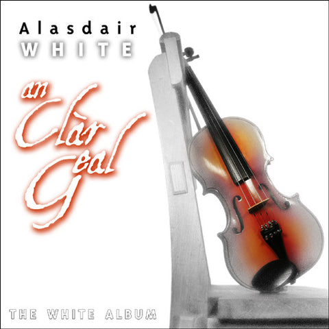 Alasdair White - An Clàr Geal (The White Album)