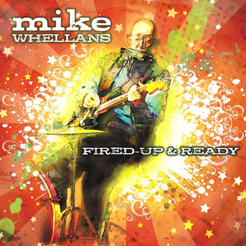 Mike Whellans - Fired-Up & Ready