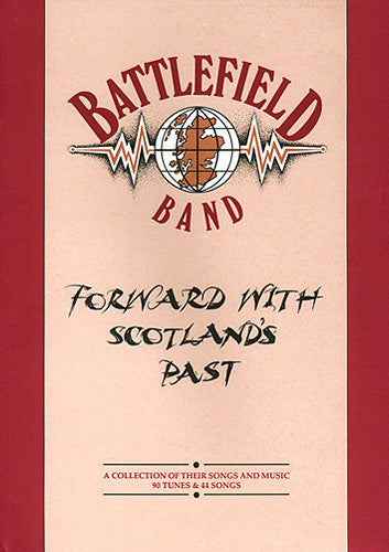 Battlefield Band - Forward With Scotlands Past (Book)