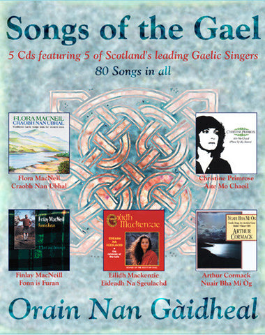 Songs of the Gael - Orain Nan Gàidheal  (5 CD Boxed Set)