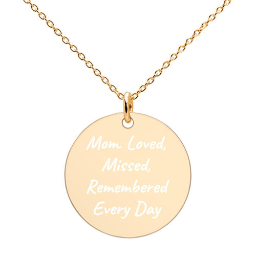 Mom Loved Missed Remembered Every Day Engraved Gold Disc Necklace - vauus