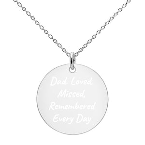 Dad Loved Missed Remembered Every Day Engraved Sterling Silver Disc Necklace Memorial Jewelry - vauus
