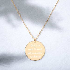 Only the Best Friends Get Promoted to Auntie Engraved Gold Disc Necklace - vauus