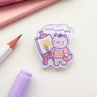 Good Mood Day - Acrylic Pin