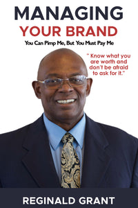 Managing Your Brand ! You can Pimp me,  But you must Pay me. Paperback