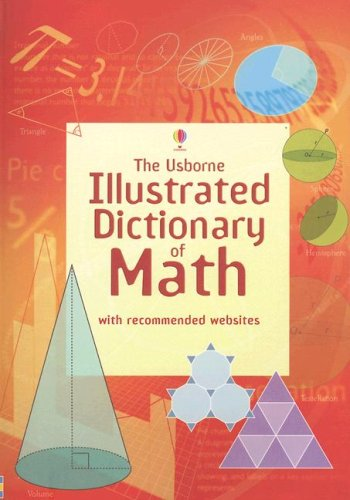 The Usborne Illustrated Dictionary of Math: Internet Referenced (Illustrated Dictionaries)