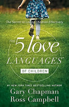 Load image into Gallery viewer, The 5 Love Languages of Children: The Secret to Loving Children Effectively