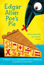 Load image into Gallery viewer, Edgar Allan Poe's Pie: Math Puzzlers in Classic Poems
